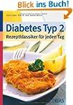 Diabetes Typ 2 - Rezeptklassiker f�r...