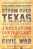 img - for Storm over Texas: The Annexation Controversy and the Road to Civil War (Pivotal Moments in American History (Oxford)) book / textbook / text book