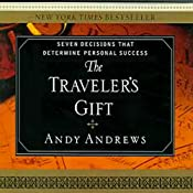 The Traveler's Gift: Seven Decisions that Determine Personal Success | [Andy Andrews]