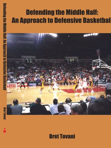 Defending The Middle Half: An Approach To Defensive Basketball