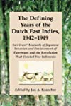 The Defining Years of the Dutch East...