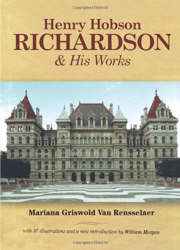 Henry Hobson Richardson and His Works ISBN-13 9780486223209