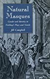 img - for Natural Masques: Gender and Identity in Fielding s Plays and Novels book / textbook / text book