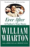 Ever After: A Fathers True Story