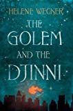 The Golem and the Djinni by Wecker. Helene ( 2013 ) Hardcover