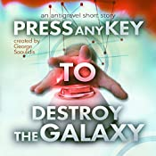 Press Any Key to Destroy the Galaxy: An Antigravel Short Story | [George Saoulidis]