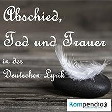Abschied, Tod und Trauer Hörbuch von Johann Wolfgang von Goethe, Friedrich Nietzsche Gesprochen von: Matthias Ubert