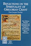 Reflections on the Spirituality of Gregorian Chant (From Solesmes about the Chant)