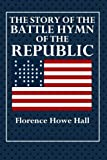 img - for The Story of the Battle Hymn of the Republic book / textbook / text book