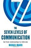 img - for Seven Levels of Communication Go from Relationships to Referrals book / textbook / text book