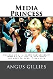img - for Media Princess: Musings on life, death and celebrity from a far-flung TV newsroom the week Princess Diana died book / textbook / text book