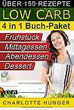 Rezepte ohne Kohlenhydrate: Low Carb TEIL 1 - 4 - Das Diaet-Kochbuch + Kohlenhydrate-Tabelle (Erfolgreich abnehmen und endlich schlank werden mit kohlenhydratarmer Ernaehrung!   DEUTSCH)