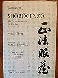 Shobogenzo: v. 3: Zen Essays - The Eye and Treasury of the True Law (0870405306) by Dogen