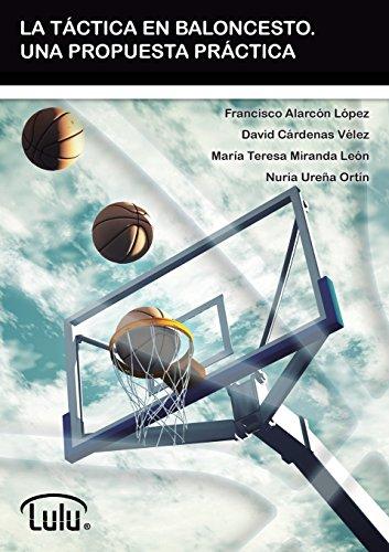 La Tactica En Baloncesto. Una Propuesta Practica  [Alarcon Lopez, Francisco] (Tapa Blanda)