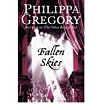 Fallen Skies by Gregory, Philippa ( Author ) ON Oct-16-2006, Paperback Philippa Gregory