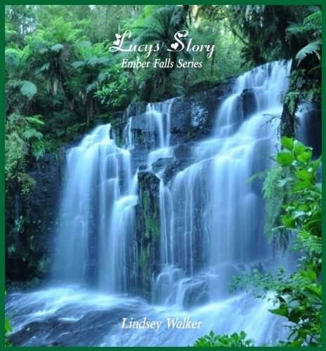 Lucy's Story (Ember Falls Series) by Lindsey Walker