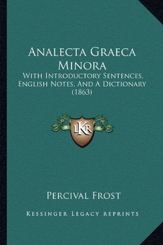 Analecta Graeca Minora: With Introductory Sentences, English Notes, and a Dictionary (1863)