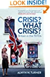 Crisis? What Crisis?: Britain in the...