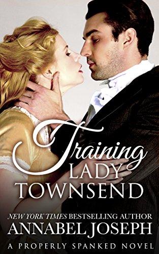 Annabel Joseph - Training Lady Townsend (Properly Spanked Book 1)