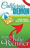 California Demon: The Secret Life of a Demon-Hunting Soccer Mom (Volume 2)