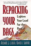 Repacking Your Bags: Lighten Your Load for the Rest of Your Life (1881052877) by Richard J. Leider