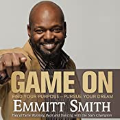Game On: Find Your Purpose -- Pursue Your Dream | [Emmitt Smith]
