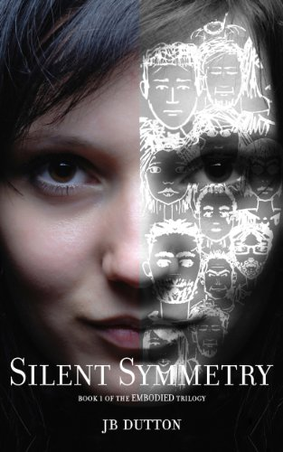 Silent Symmetry (The Embodied trilogy) by JB Dutton