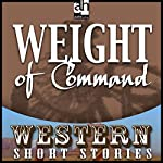 Weight of Command | Ernest Haycox