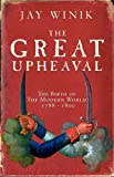 The Great Upheaval: The Birth of the Modern World, 1788-1800 (1847371434) by Jay Winik