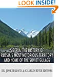 Siberia: The History of Russia's Most...