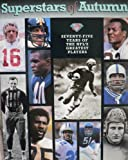 Superstars of Autumn: Seventy-Five Years of the Nfl's Greatest Players