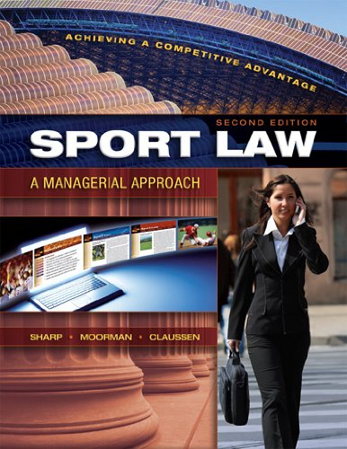Sport Law: A Managerial Approach, Second Edition
