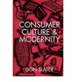 img - for [(Consumer Culture and Modernity )] [Author: Don Slater] [Feb-1999] book / textbook / text book