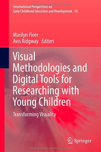 Visual Methodologies And Digital Tools For Researching With Young Children: Transforming Visuality (International Perspectives On Early Childhood Education And Development) front-74451
