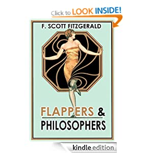 FLAPPERS & PHILOSOPHERS (illustrated) (8 Short Stories by F. Scott Fitzgerald)