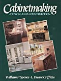 img - for Cabinetmaking: Design and Construction by William P. Spence (1991-02-03) book / textbook / text book