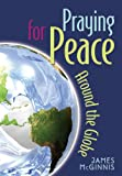 img - for Praying for Peace Around the Globe book / textbook / text book