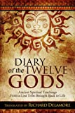 Diary of the Twelve Gods: Ancient Spiritual Teachings from a Lost Tribe Brought Back to Life