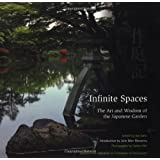 Infinite Spaces: The Art and Wisdom of the Japanese Garden ~ Joe Earle