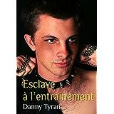 Esclave � l'entra�nementby Danny Tyran
