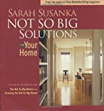 Not So Big Solutions for Your Home (1561586137) by Susanka, Sarah