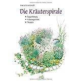 "Die Kr�uterspirale: Bauanleitung - Kr�uterportr�ts - Rezeptevon ""Irmela Erckenbrecht"""