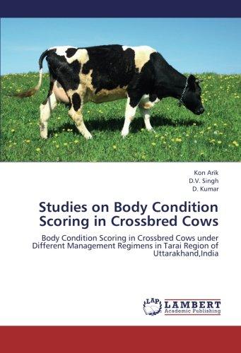 Studies on Body Condition Scoring in Crossbred Cows: Body Condition Scoring  in Crossbred Cows under Different Management Regimens in Tarai Region of Uttarakhand,India PDF