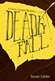 img - for Deadly Fall (Paula Savard Mystery Series) book / textbook / text book
