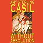 Without Absolution | Amy Sterling Casil