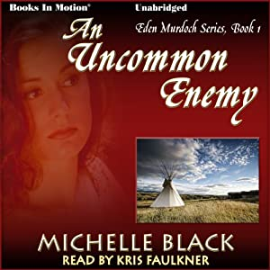 An Uncommon Enemy: Eden Murdoch, Book 1 | [Michelle Black]