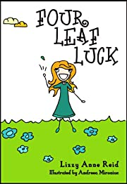 Four Leaf Luck (Children's Books about Life Lessons - Hard Work) (The Sally Series)