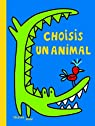 Choisis un animal
