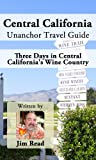 Central California Unanchor Travel Guide - Three Days in Central Californias Wine Country