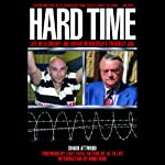 Hard Time: Life with Sheriff Joe Arpaio in America's Toughest Jail | Shaun Attwood